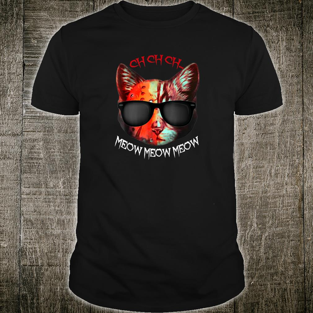 Ch Ch Ch Meow Meow Scary Halloween Shirt