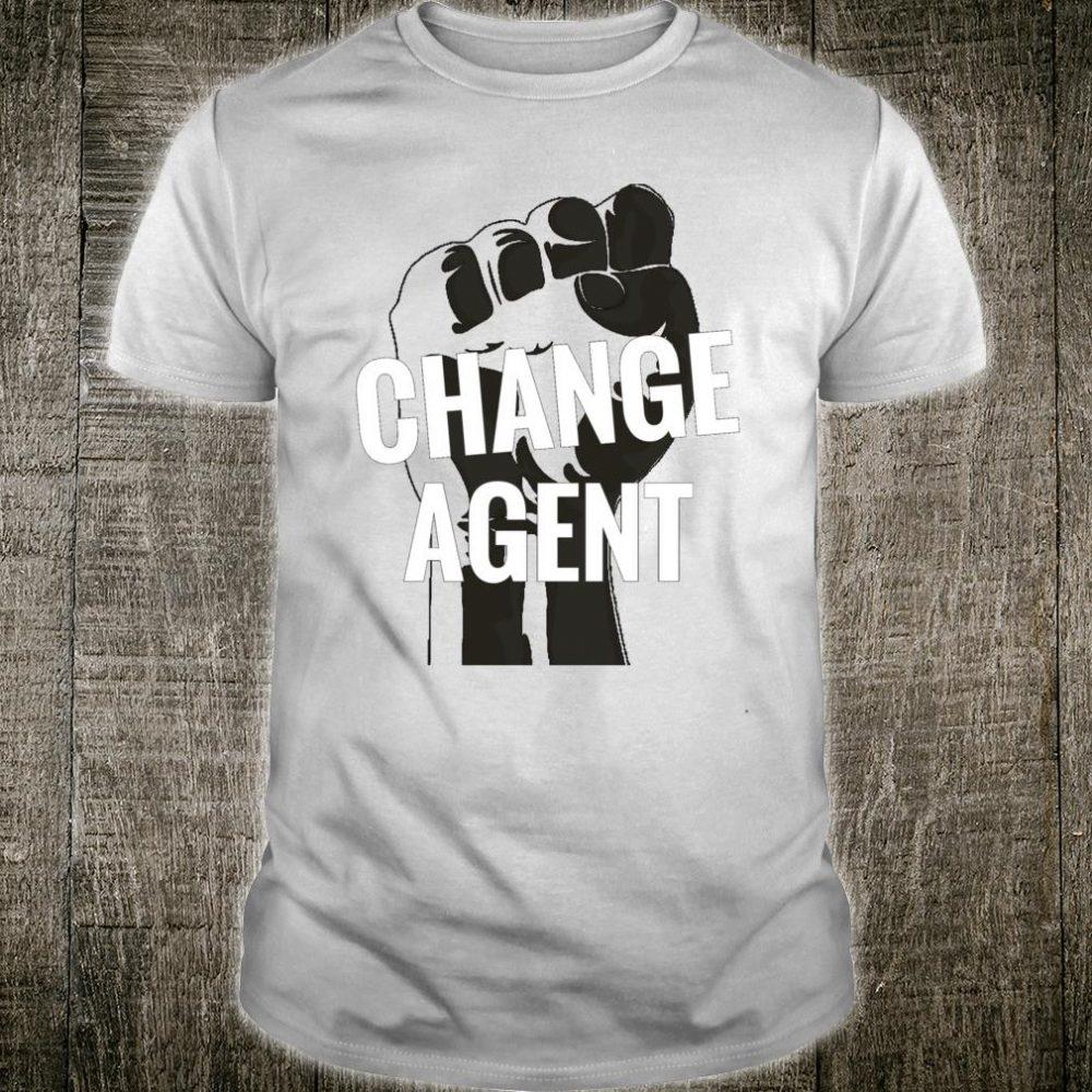 Change Agent Apparel Shirt