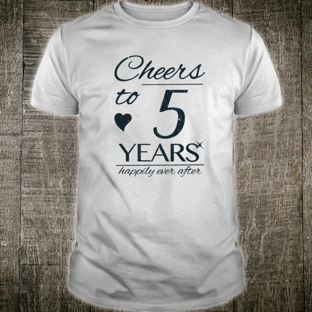 Cheers To 5 Years Married Couples 5th Wedding Anniversary Shirt