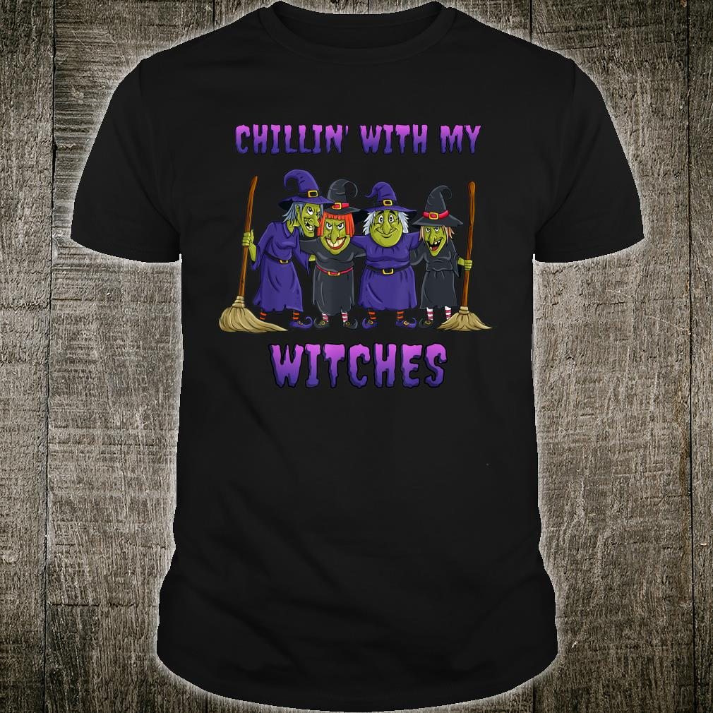 Chillin With My Witches Halloween Shirt