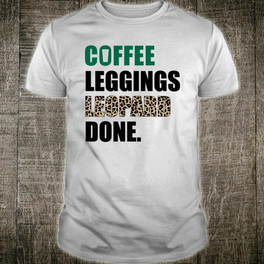Coffee Leggings Leopard Done Shirt