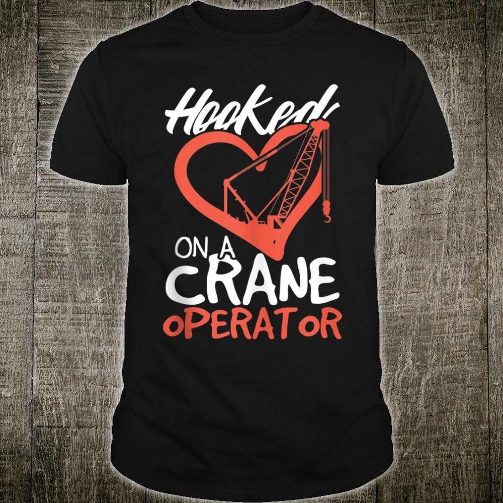 Crane Operator Wife Hooked on a Crane Operator Shirt