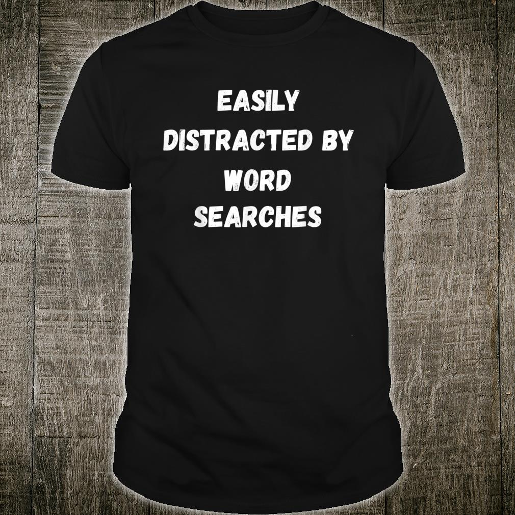 Easily Distracted By Word Searche Shirt