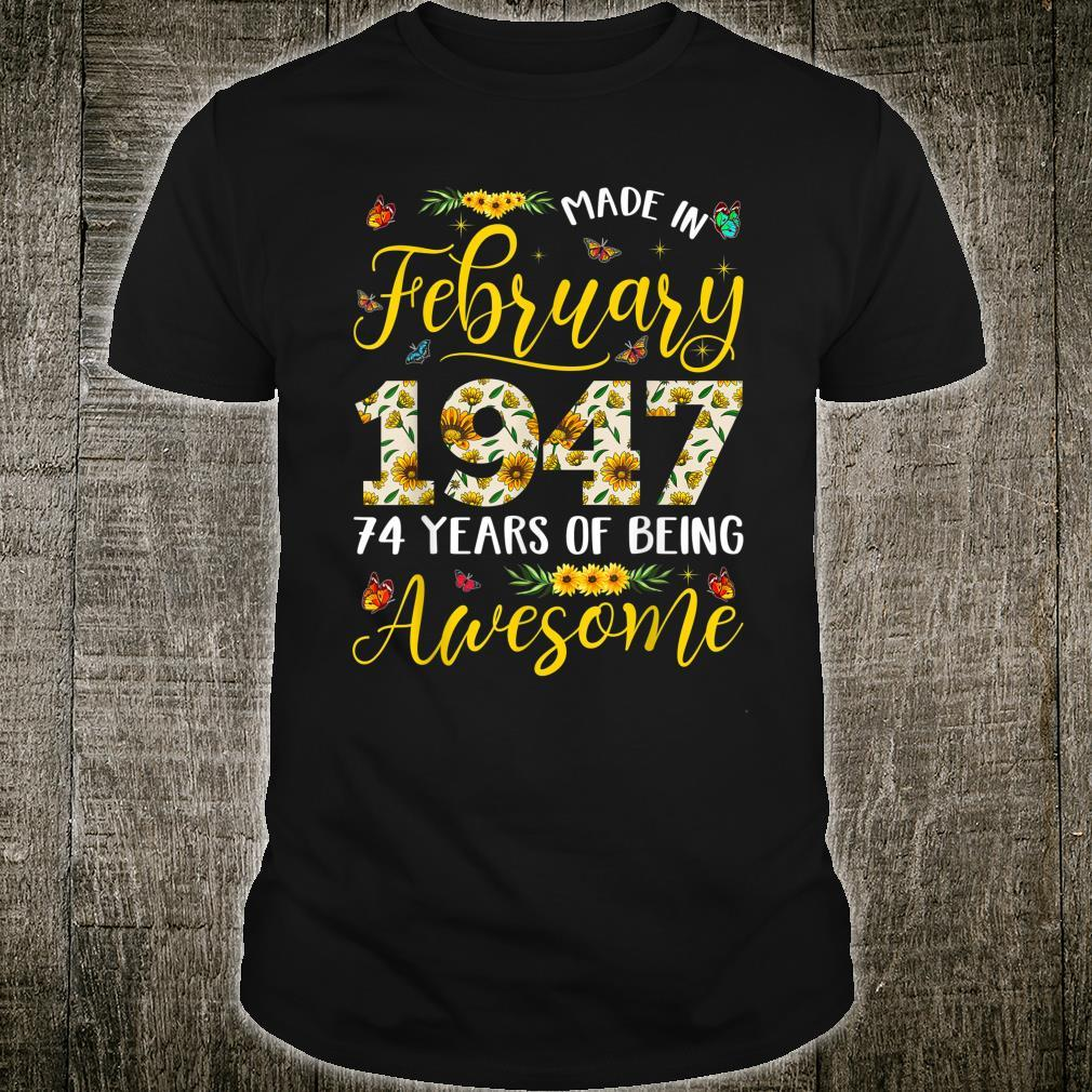 February 1947 74 Years Old Vintage 74th Bday Sunflower Shirt