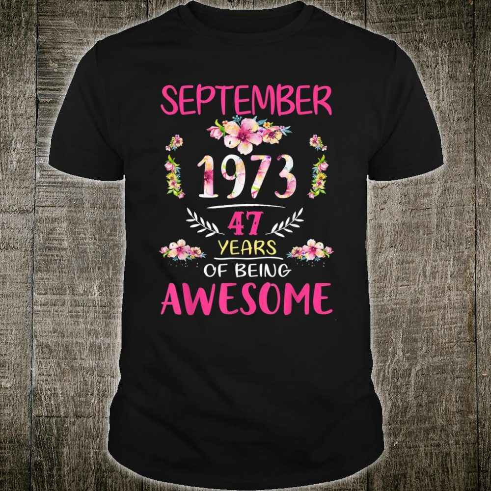 Flower Vintage September 1973 47th Birthday 47 Years Old Shirt