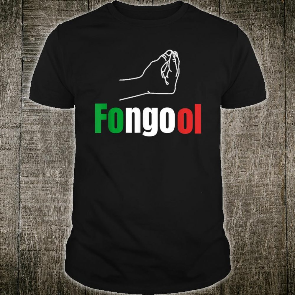 Fongool Words in Italian Quote Italy Shirt