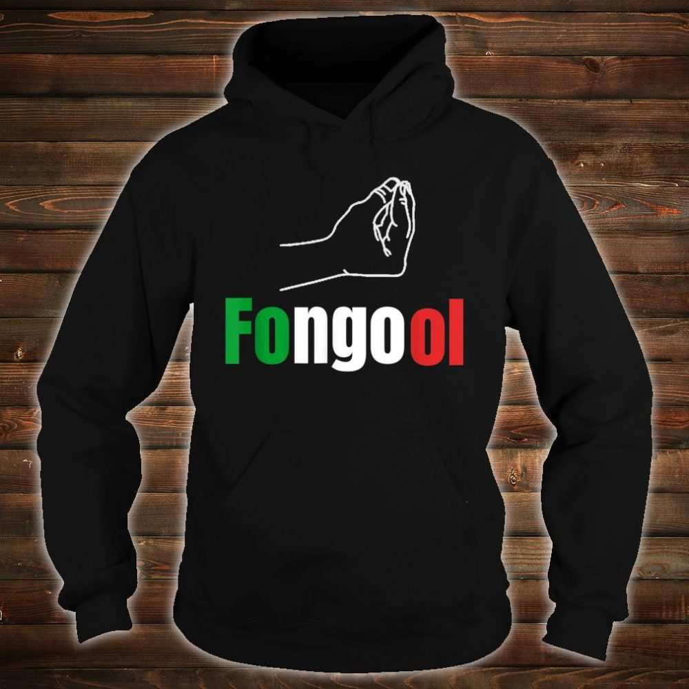 Fongool Words in Italian Quote Italy Shirt hoodie
