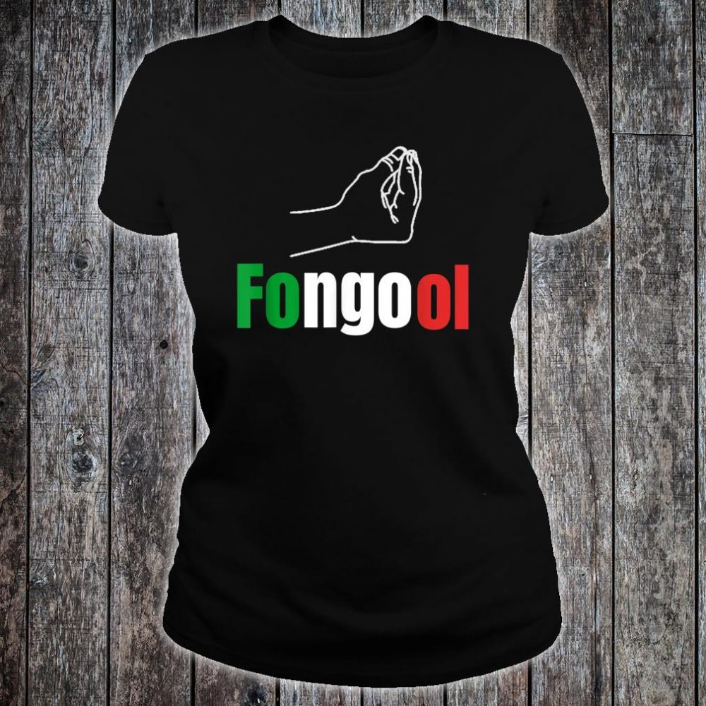 Fongool Words in Italian Quote Italy Shirt ladies tee
