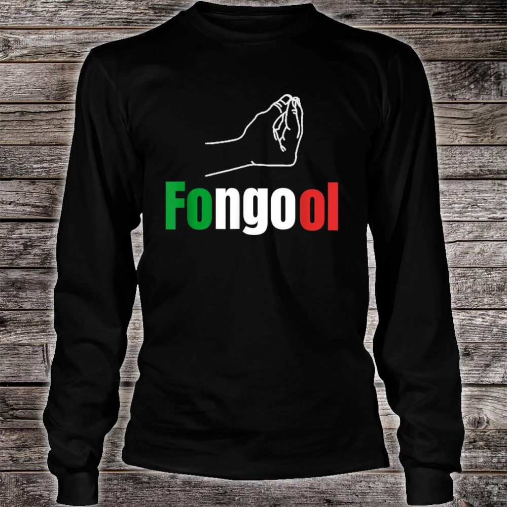 Fongool Words in Italian Quote Italy Shirt long sleeved