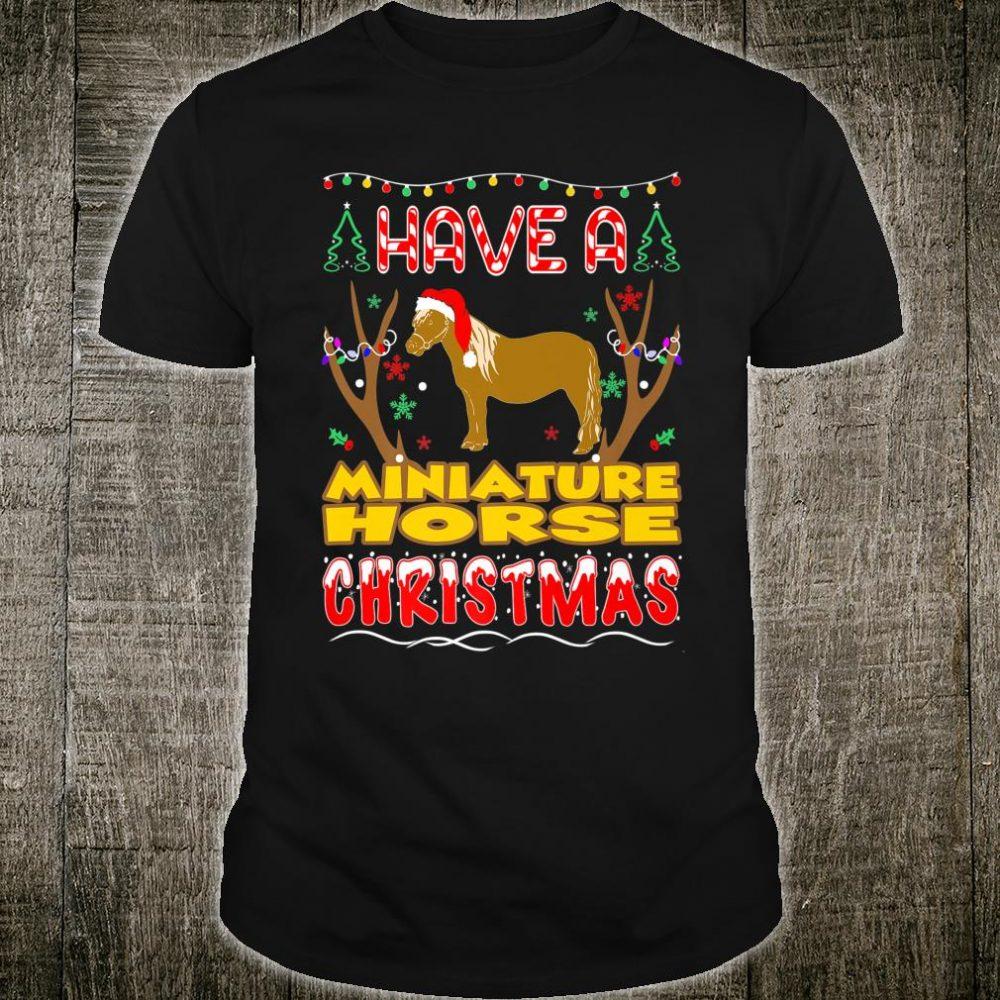 Have A Miniature Horse Christmas Pet Lovers Shirt