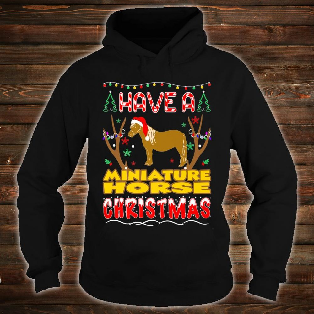 Have A Miniature Horse Christmas Pet Lovers Shirt hoodie