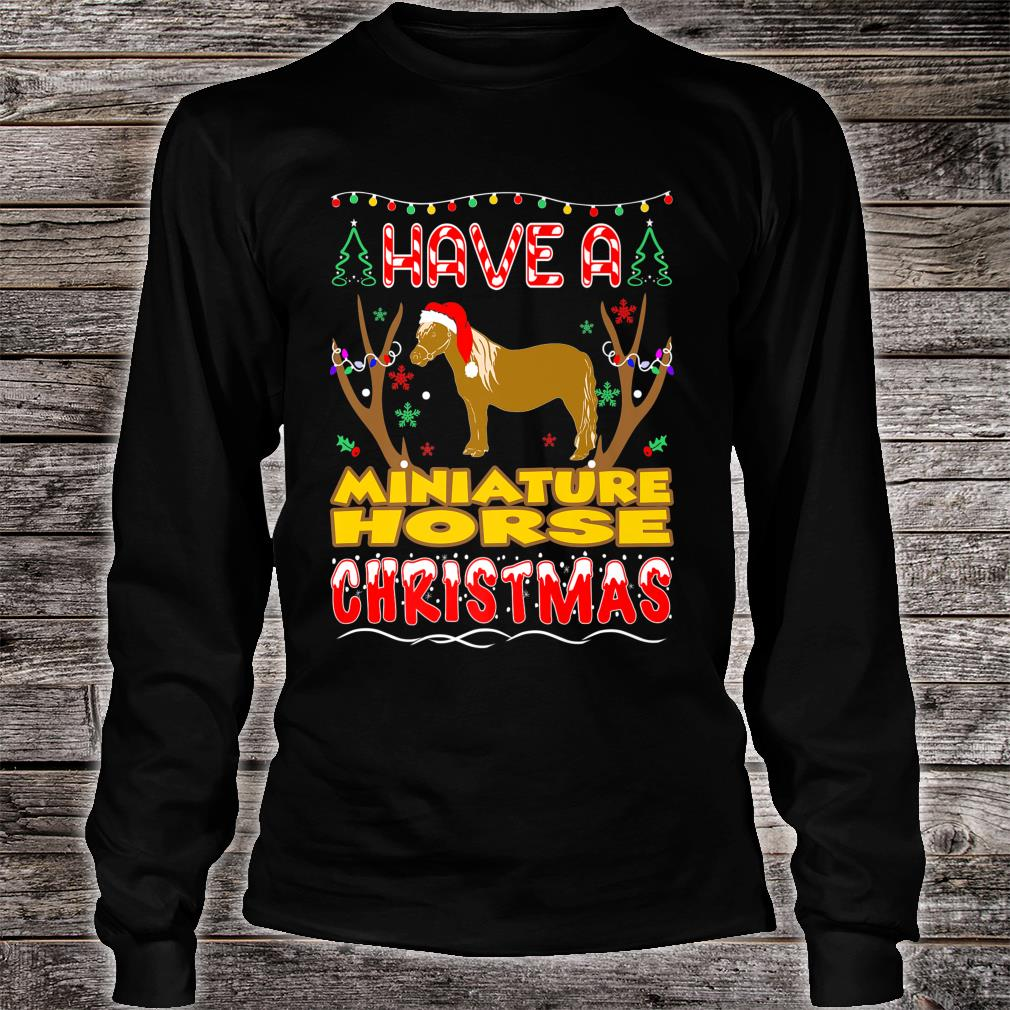 Have A Miniature Horse Christmas Pet Lovers Shirt long sleeved