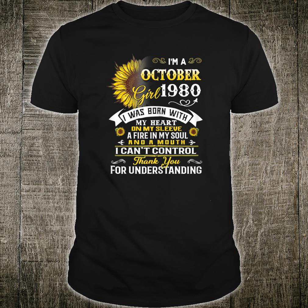 I'm A October Girl 1980 39 Years Old 39th Birthday Shirt