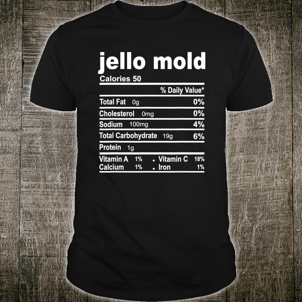 Jello Mold Thanksgiving Christmas Food Nutrition Facts Shirt