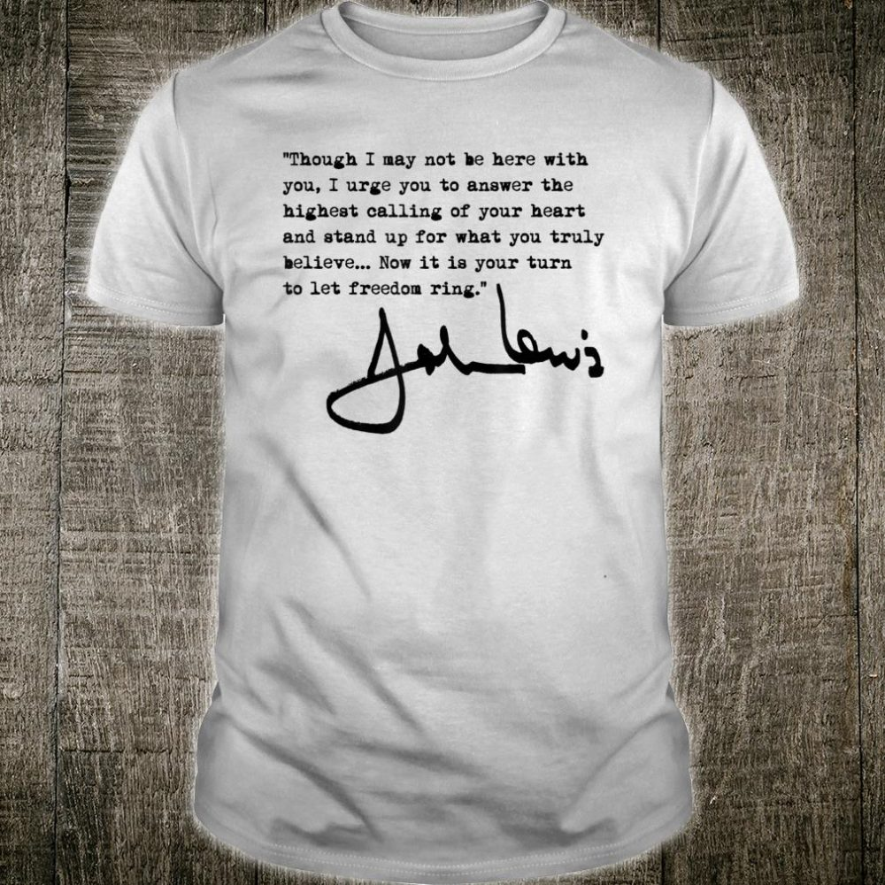 John Lewis - Now it is your turn to let freedom ring Shirt