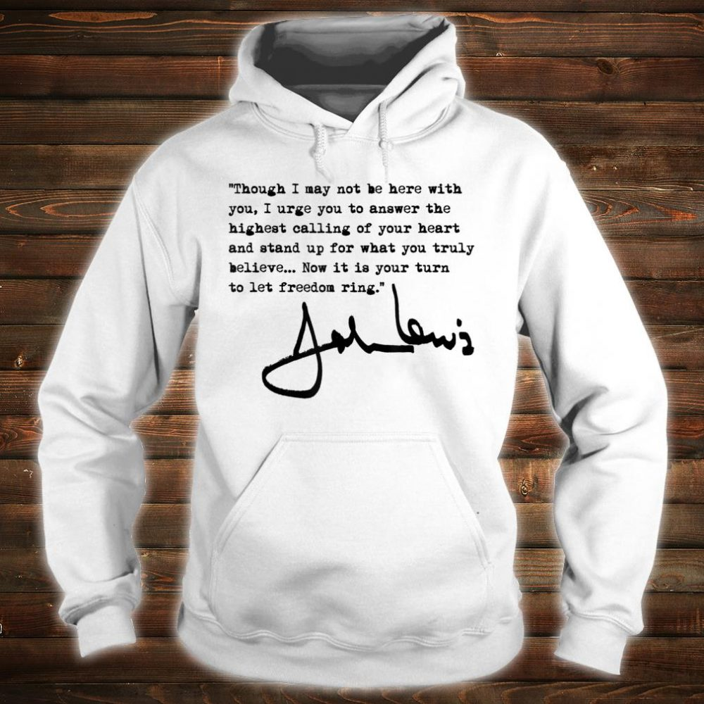 John Lewis - Now it is your turn to let freedom ring Shirt hoodie
