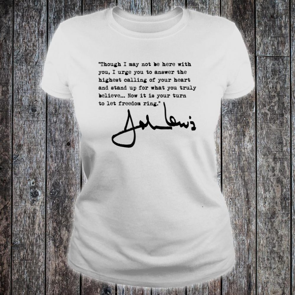 John Lewis - Now it is your turn to let freedom ring Shirt ladies tee