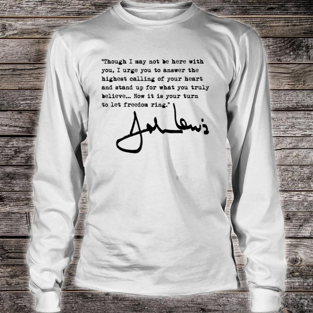 John Lewis - Now it is your turn to let freedom ring Shirt long sleeved