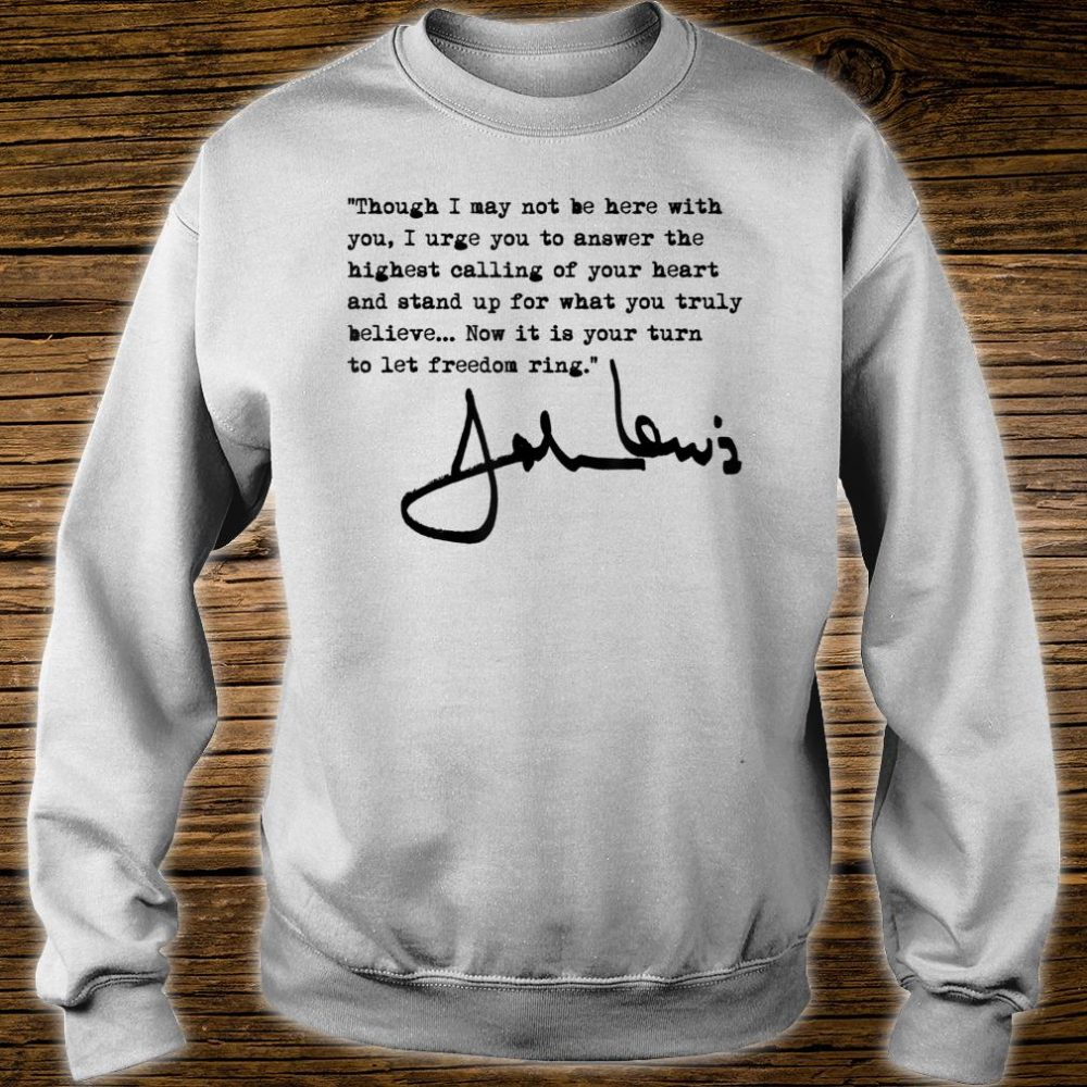 John Lewis - Now it is your turn to let freedom ring Shirt sweater