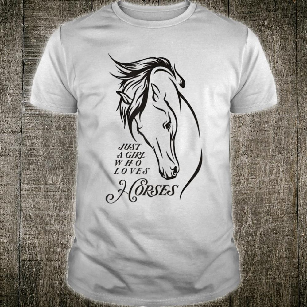Just A Girl Who Loves Horses -Shirt