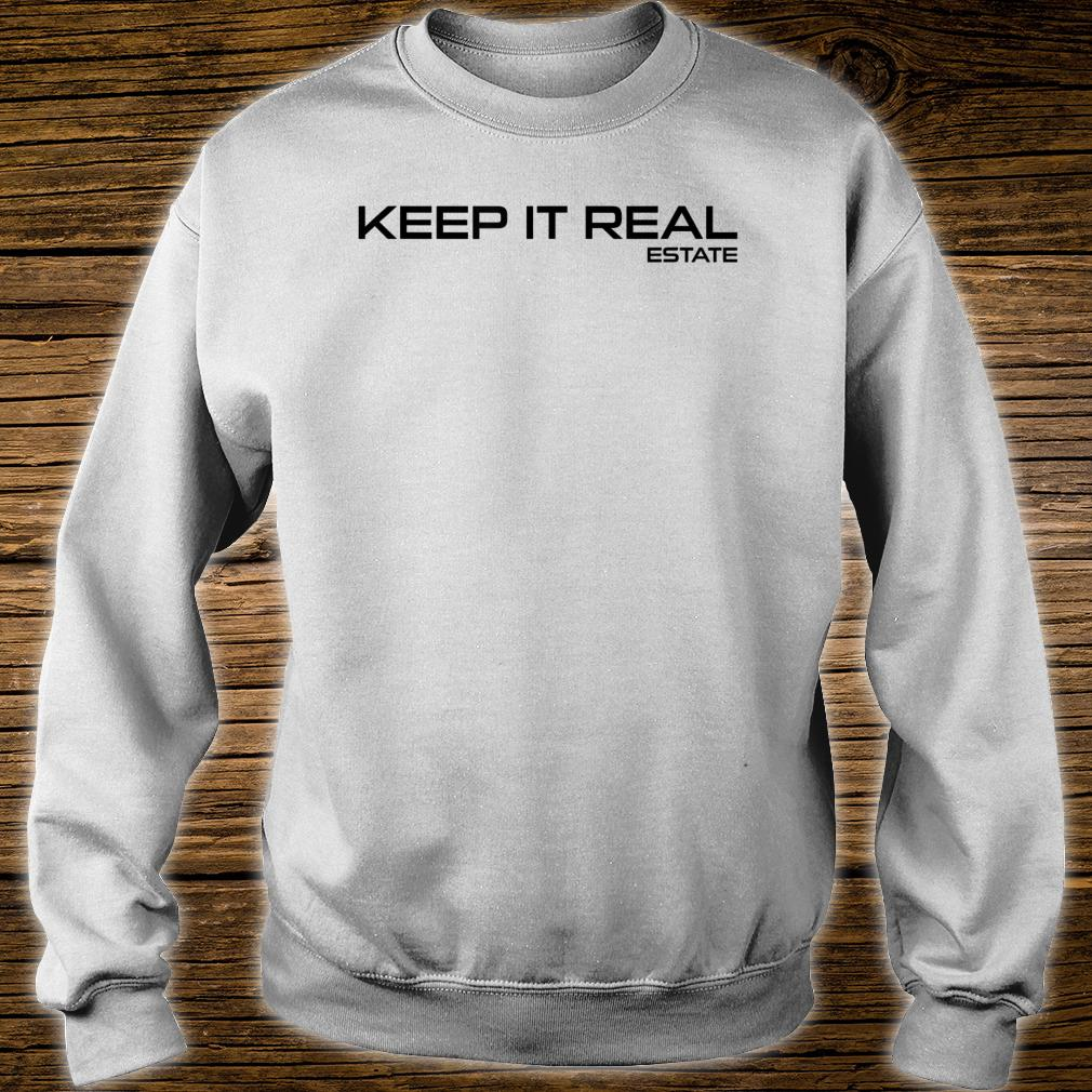 Keep It Real Estate Realtor Real Estate Agent Shirt sweater