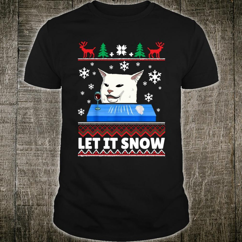 Let it snow Cat Meme Ugly Sweater Ugly Christmas sweater Shirt