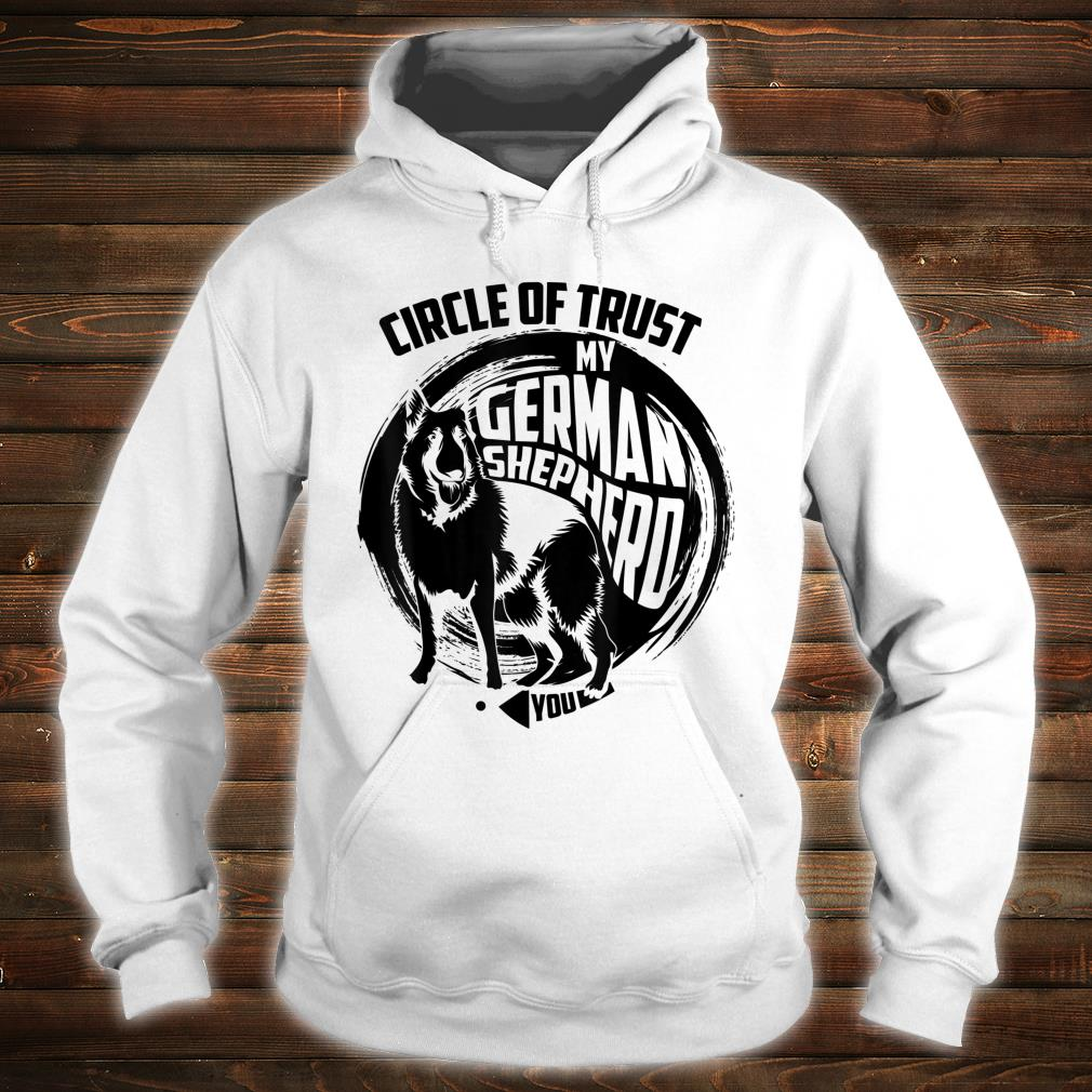 Lovely Circle Of Trust My German Shepherd Shirt hoodie