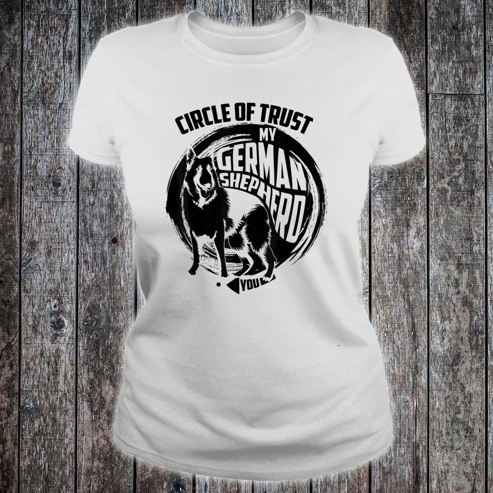 Lovely Circle Of Trust My German Shepherd Shirt ladies tee