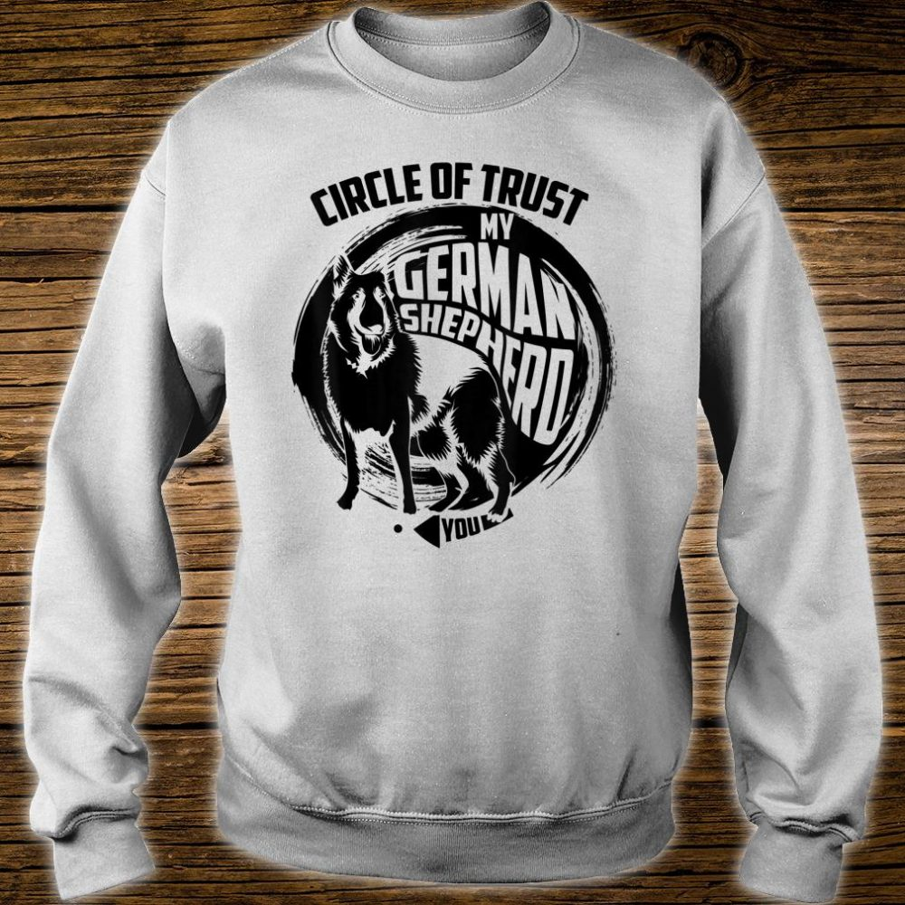 Lovely Circle Of Trust My German Shepherd Shirt sweater