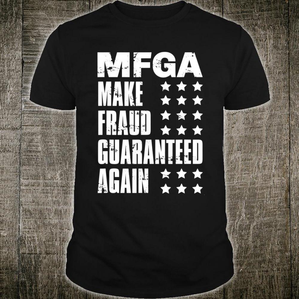 MFGA Make Fraud Guaranteed Again Shirt
