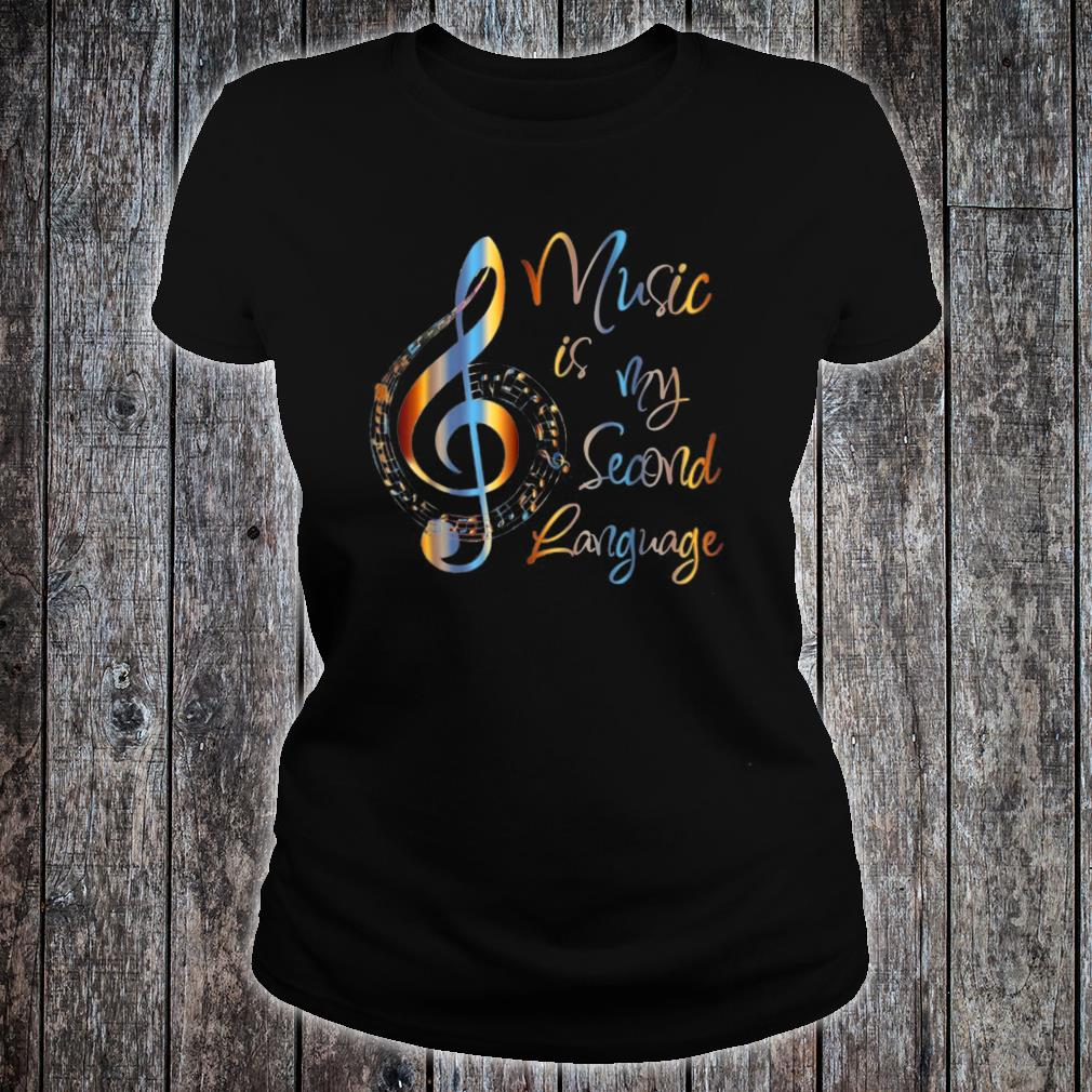 Music Is My Second Language Shirt ladies tee