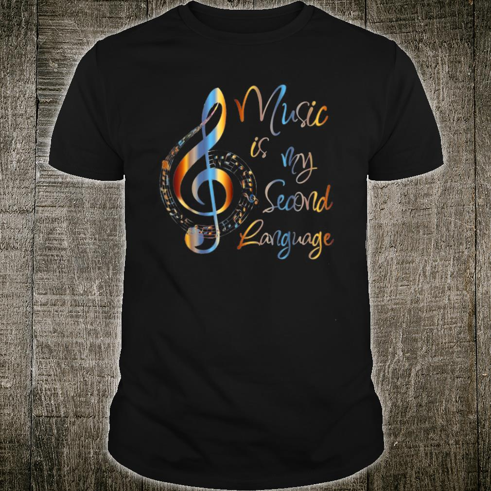 Music Is My Second Language Shirt