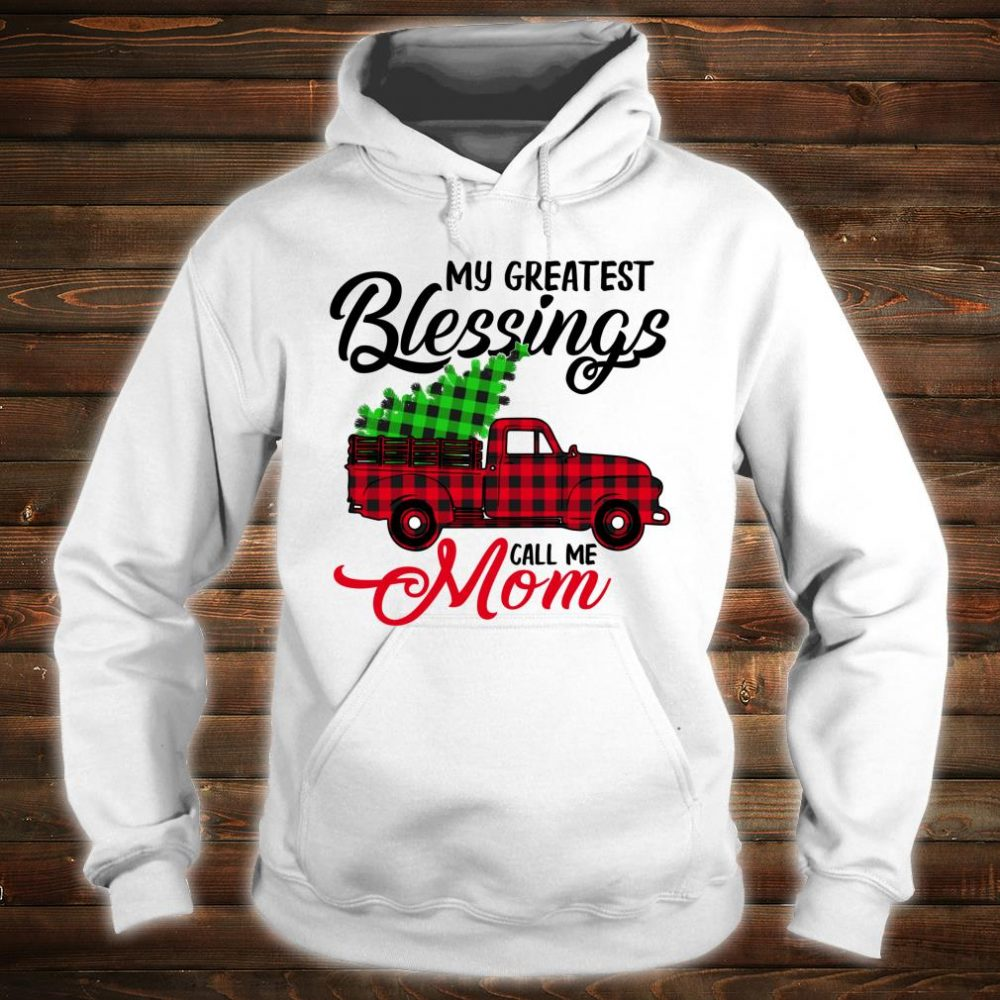My Greatest Blessings Call Me Mom Xmas Christmas Shirt hoodie