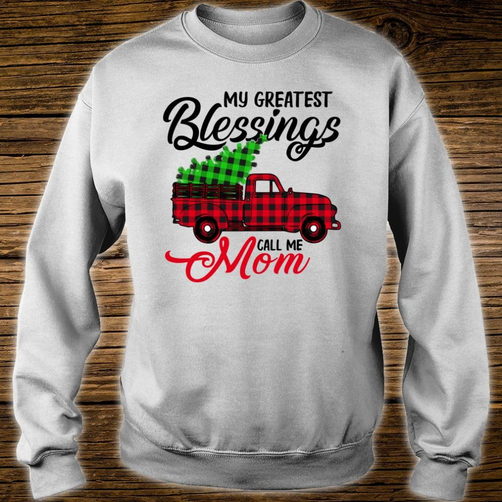 My Greatest Blessings Call Me Mom Xmas Christmas Shirt sweater