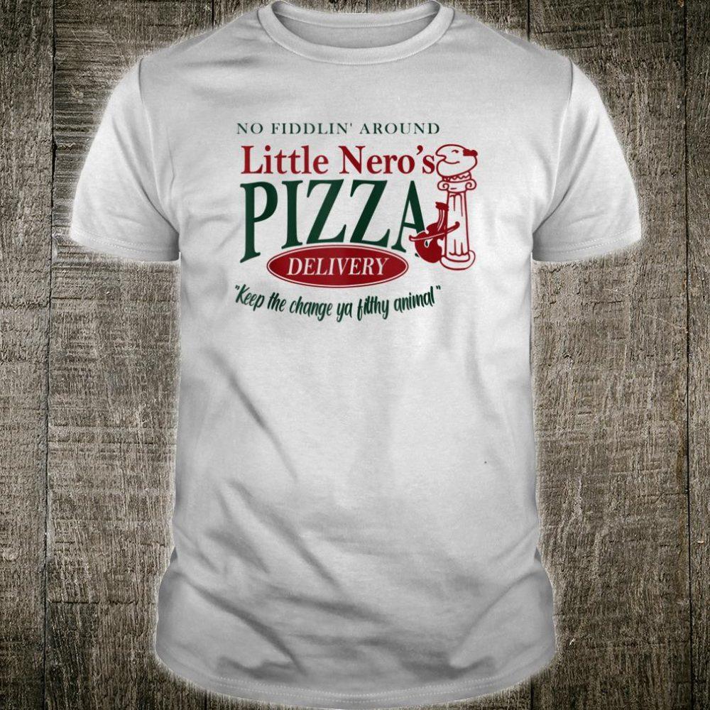No Fiddlin'-Around Little Nero's-Pizza Shirt