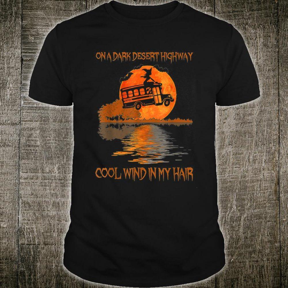 One Dark Desert Highway Cool Wind In My Hair Shirt