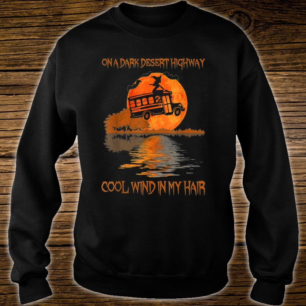 One Dark Desert Highway Cool Wind In My Hair Shirt sweater