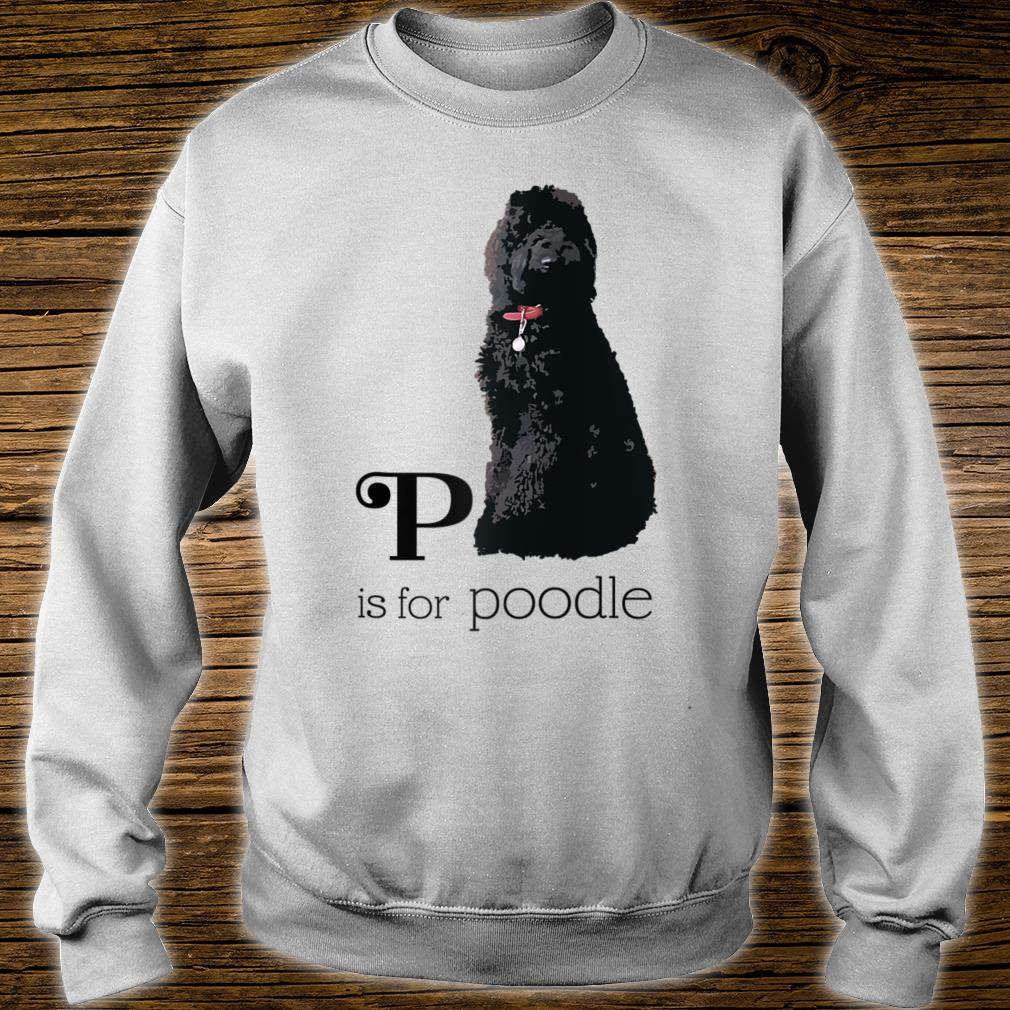 P is or Poodle Shirt sweater