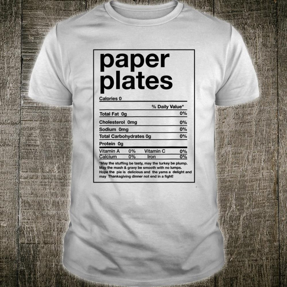 Paper Plates Nutrition Facts Christmas Thanksgiving Shirt