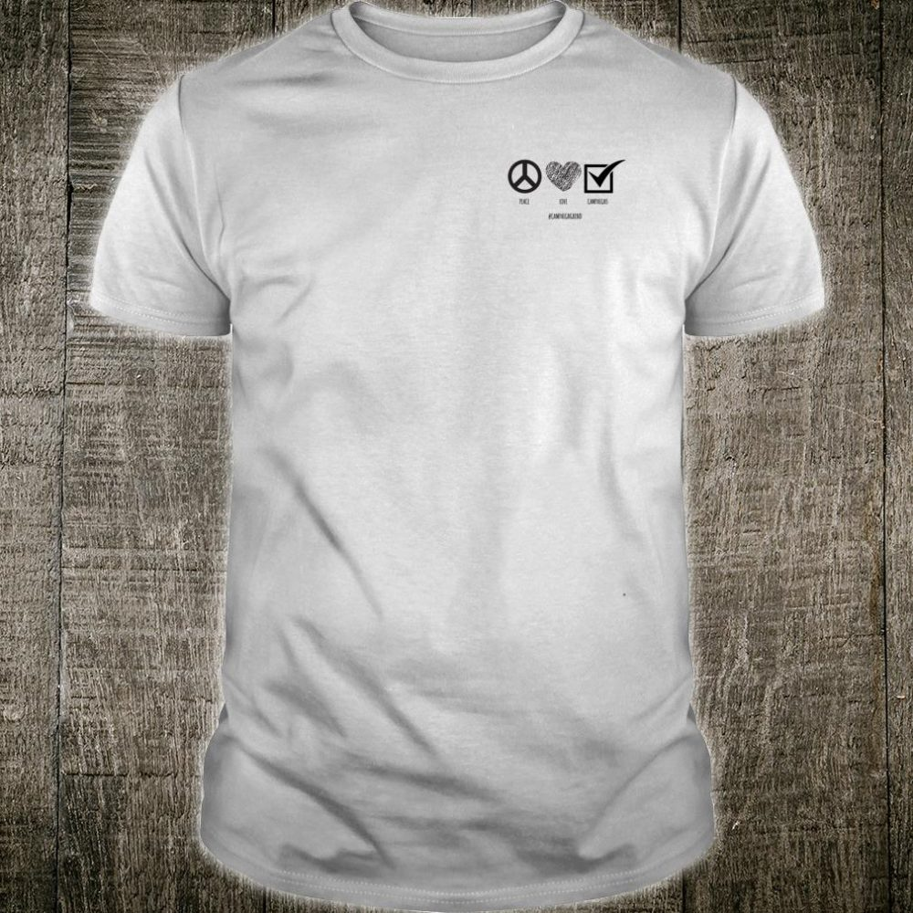 Peace, Love and Campaigns Shirt