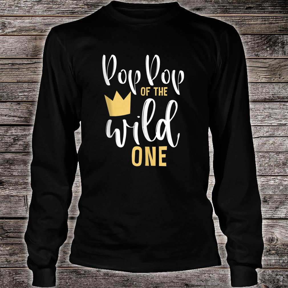 Pop Pop Of The Wild One Shirt long sleeved