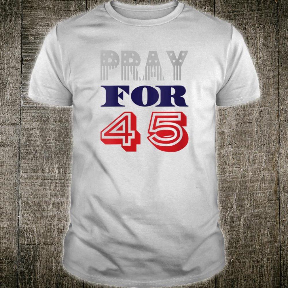 Pray For 45 Shirt