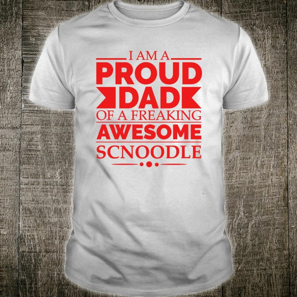 Proud Dad of an Awesome Schnoodle Dog Dad Dog Owner Shirt