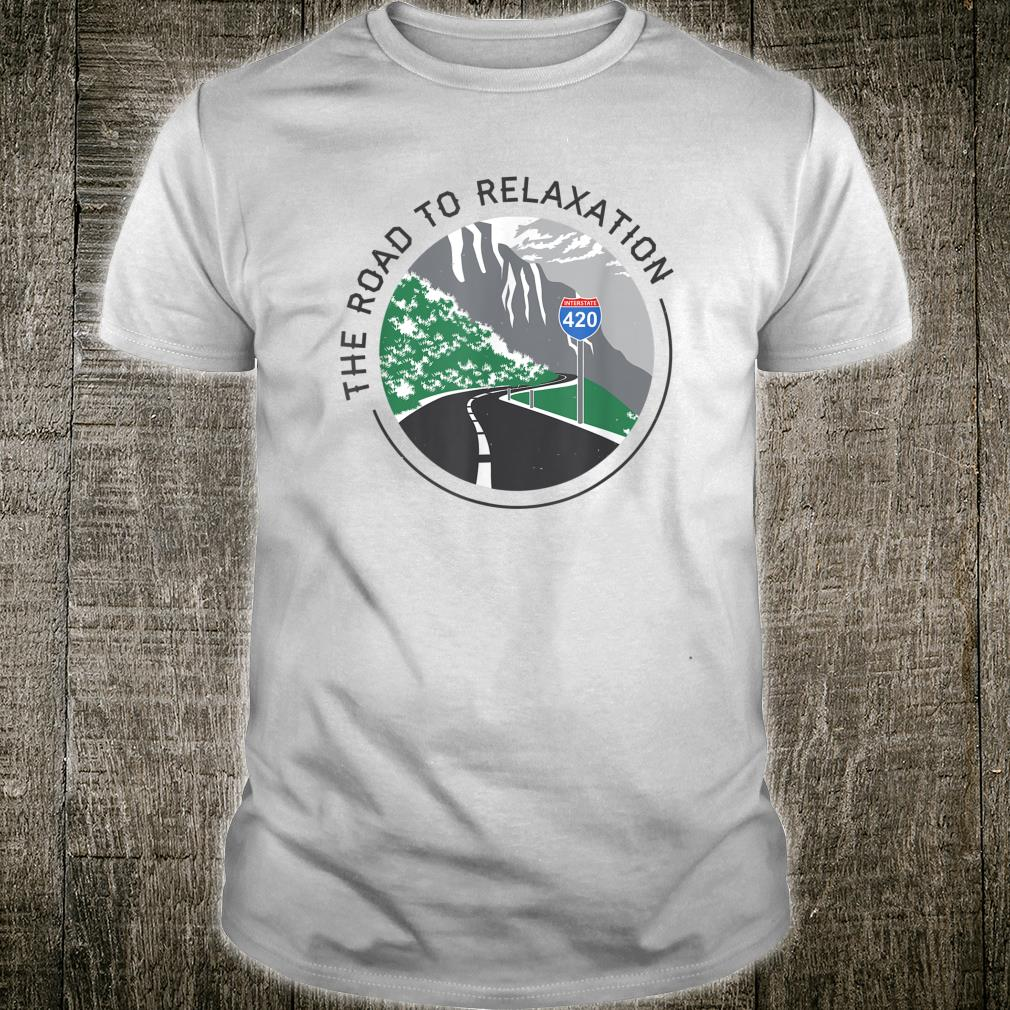 Road To Relaxation Shirt