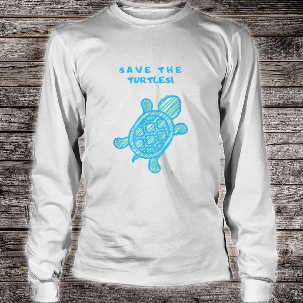 Save the turtles Shirt long sleeved
