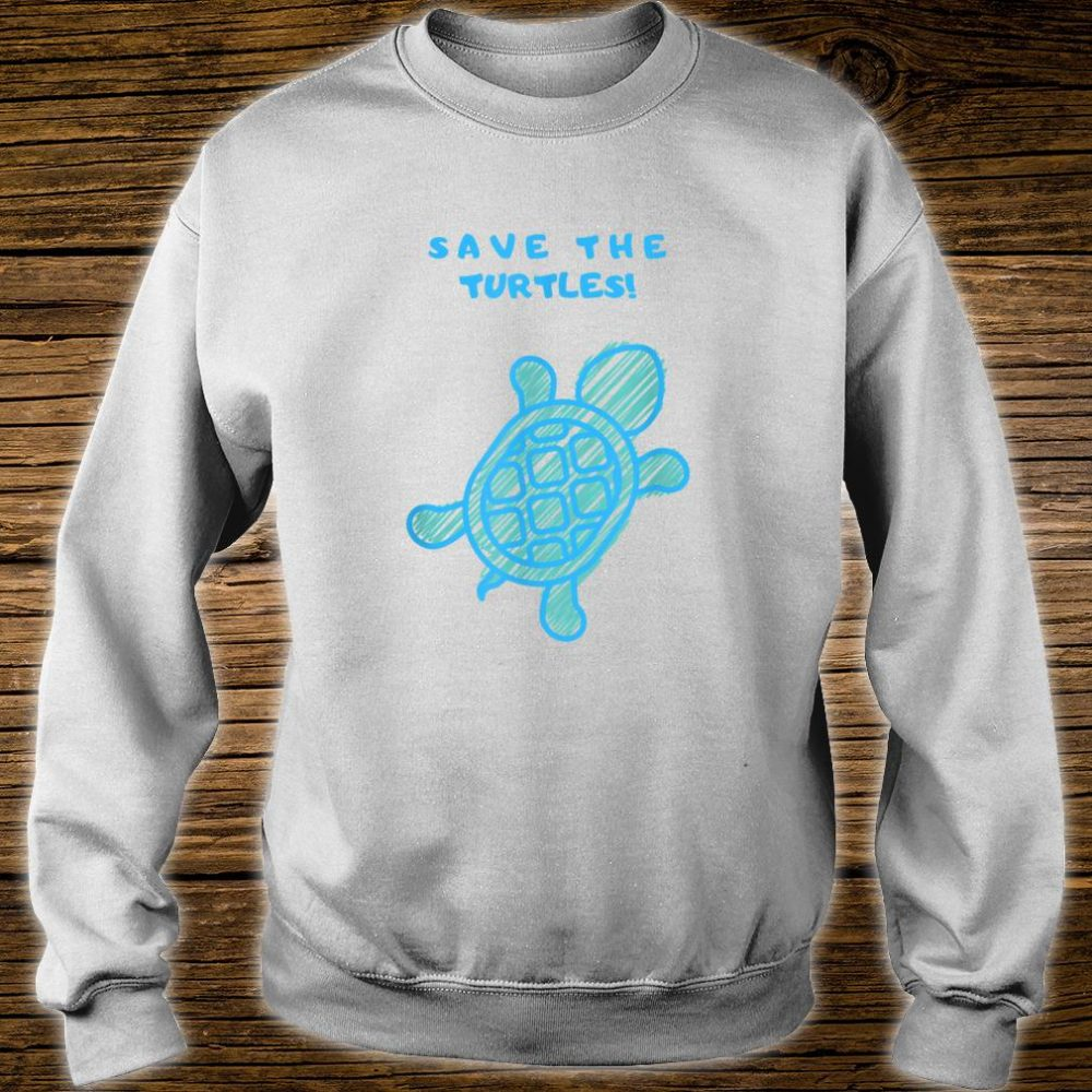 Save the turtles Shirt sweater