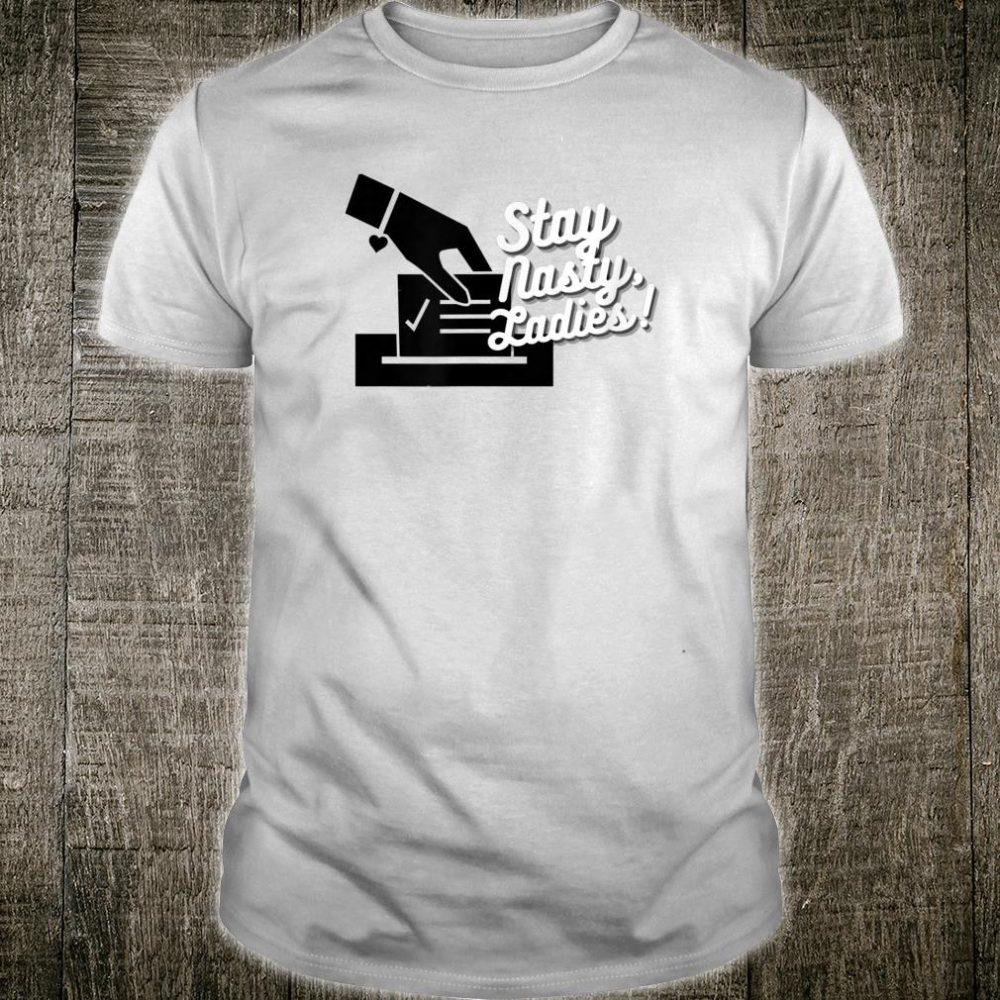 Stay Nasty, Ladies Shirt