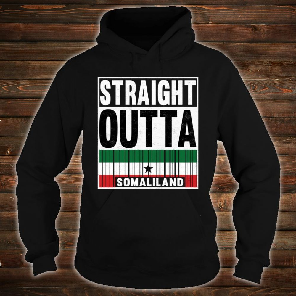 Straight Outta Somaliland Proud Patriot Shirt hoodie