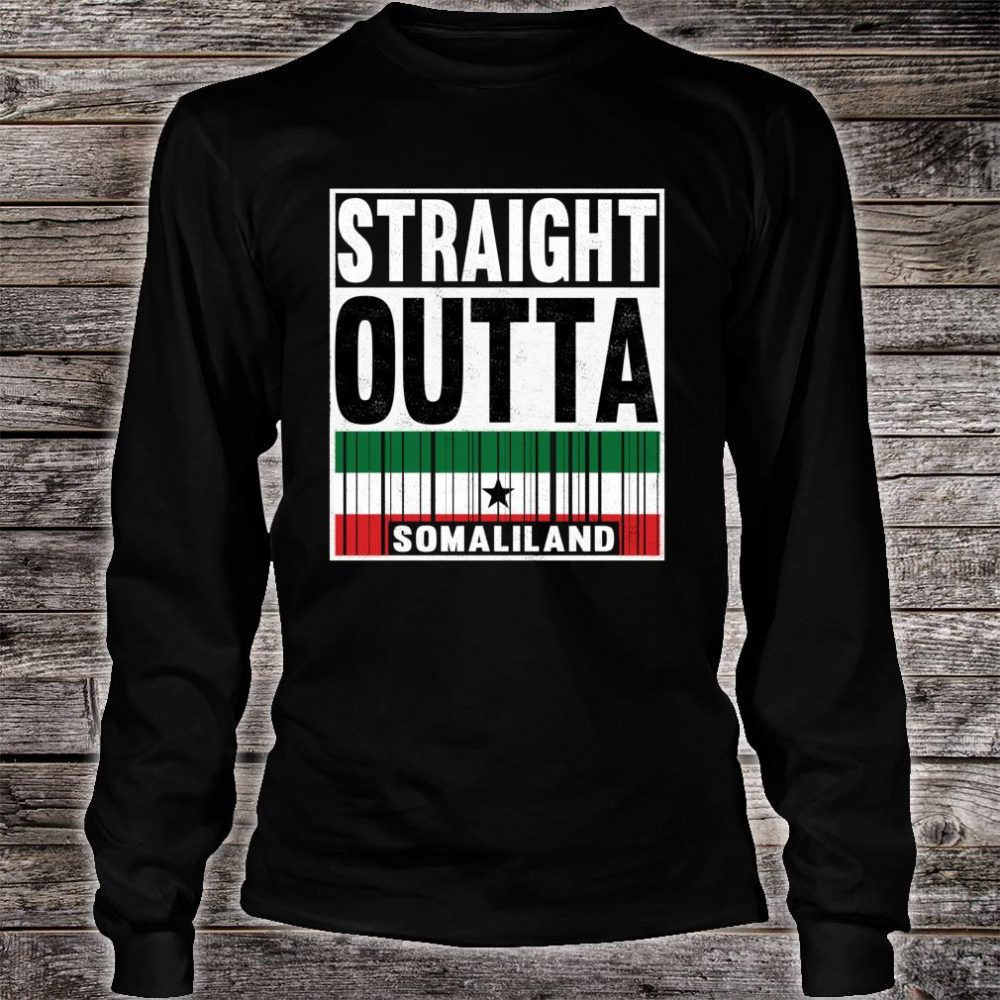 Straight Outta Somaliland Proud Patriot Shirt long sleeved