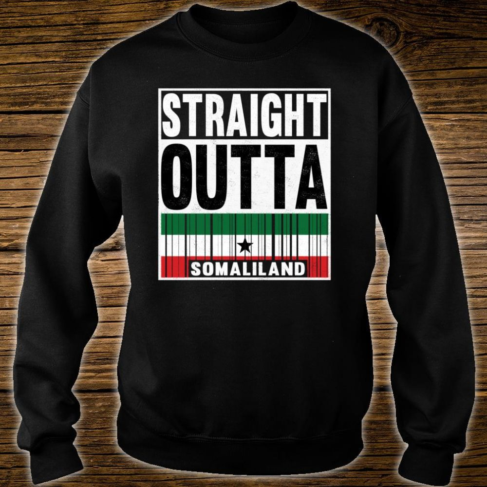 Straight Outta Somaliland Proud Patriot Shirt sweater